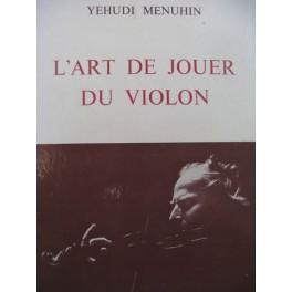MENUHIN Yehudi L'Art de Jouer du Violon