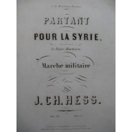 HESS J. Ch Partant pour la Syrie Piano ca 1855
