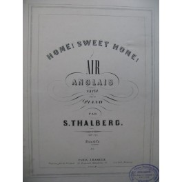 THALBERG S. Home Sweet Home Air Anglais Piano XIXe