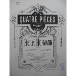 HOFMANN Henri Quatre Pièces Piano XIXe siècle