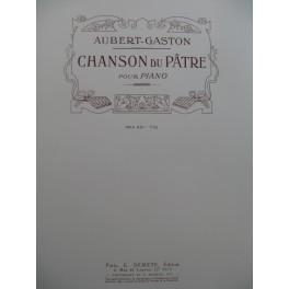 AUBERT Gaston Chanson du Pâtre Piano 1915