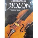 GILL Dominic Le Grand Livre du Violon 1984