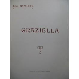 MAZELLIER Jules Graziella Opéra Chant Piano 1913