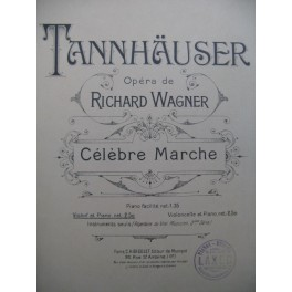 WAGNER Richard Marche de Tannhäuser Piano Violon ou Violoncelle