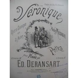 DERANSART ED. Véronique Piano 1899