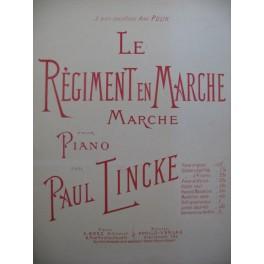 LINCKE Paul Le Régiment en Marche Piano