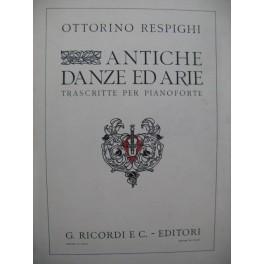 RESPIGHI Ottorino Antiche Danze E Arie Piano 1919