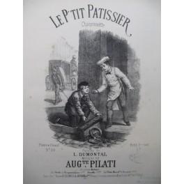PILATI Auguste Le p'tit Patissier Chant Piano XIXe
