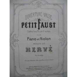 HERVÉ Le Petit Faust Ouverture Valse Piano Violon 1869