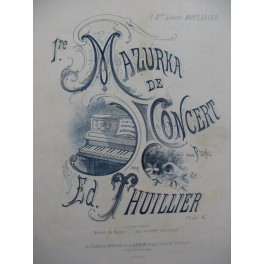 THUILLIER Ed. 1ère Mazurka de Concert Piano XIXe siècle