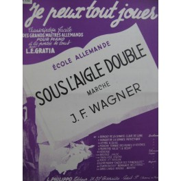WAGNER J. F. Sous l'Aigle double Piano