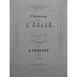 CROISEZ A. La Chanson de l'Exilé Piano 1855