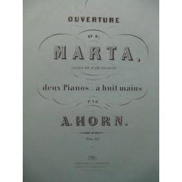 HORN A. Ouverture de Marta de F. de Flotow 2 Pianos 8 mains 1861