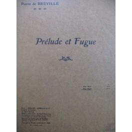 DE BRÉVILLE Pierre Prélude et Fugue Orgue 1923