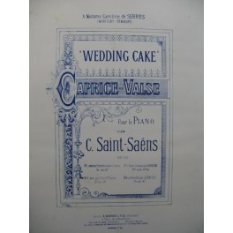 SAINT-SAENS Camille Wedding Cake Caprice Valse Piano Cordes 1886