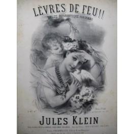 KLEIN Jules Lèvres de Feu Piano XIXe siècle