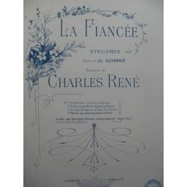RENÉ Charles La Fiancée Strophes Chant Piano 1905