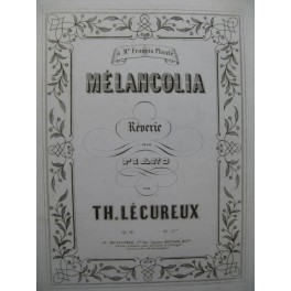 LECUREUX Th. Mélancolia Piano ca1855
