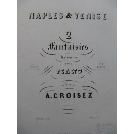 CROISEZ Alexandre Fantaisie No 2 Venise Piano ca1845