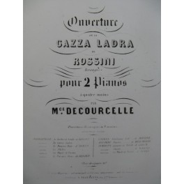 DECOURCELLE Maurice Ouverture de La Pie Voleuse Rossini 2 Pianos 8 mains 1848