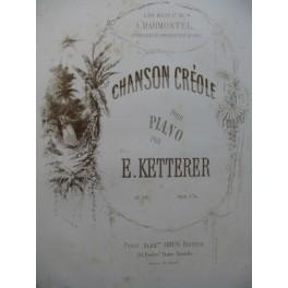 KETTERER E. Chanson Créole Piano ca1858