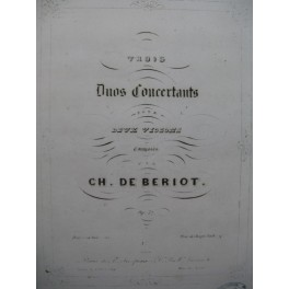 DE BÉRIOT Charles Duo Concertant No 3 pour 2 Violons 1847