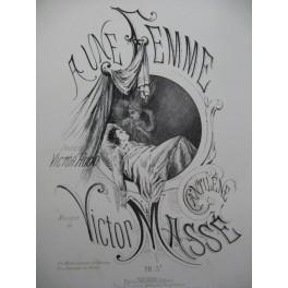 MASSÉ Victor A une Femme Chant Piano 1869