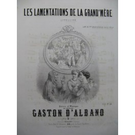 D'ALBANO Gaston Les Lamentations de Grand'Mère Chant Piano ca1850