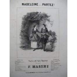 MASINI F. Madeleine... Partez ! Chant Piano 1843