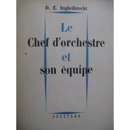 INGHELBRECHT D. E. Le Chef d'Orchestre et son équipe 1949