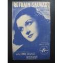 Refrain Sauvage Lucienne Delyle Chanson 1943