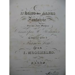 MOSCHELES Ignace L' Echo des Alpes Piano ca1830