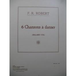 ROBERT F. R. 6 Chansons à danser Chant Piano