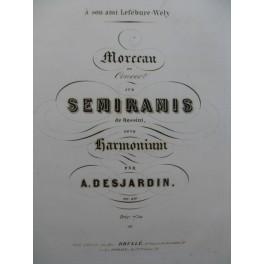 DESJARDIN A. Morceau de Concert sur Semiramis Rossini Harmonium XIXe