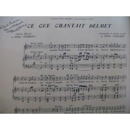 CHAUBET Paul Ce que chantait Delmet Dédicace Paul Clérouc Chant Piano 1935