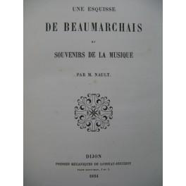 NAULT M. Une Esquisse de Beaumarchais et Souvenirs de la Musique 1854