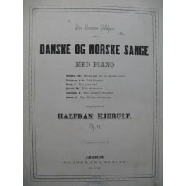 KJERULF Halfdan Danske Og Norske Sange 6 Pièces Chant Piano XIXe