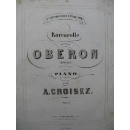 CROISEZ Alexandre Barcarolle D'Oberon Piano XIXe siècle
