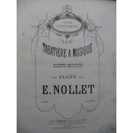 NOLLET E La Tabatière à Musique Piano XIXe siècle