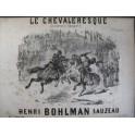 BOHLMAN SAUZEAU Henri Le Chevalresque 1844