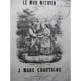 CHAUTAGNE Jean Marc Le Mur Mitoyen Dédicace Chant Piano XIXe