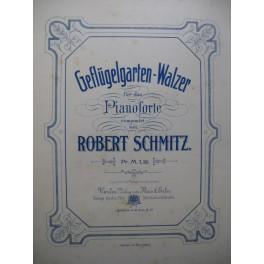 SCHMITZ Robert Geflügelgarten Walzer Piano ca1900