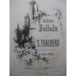THALBERG Sigismond Célèbre Ballade Piano 1862