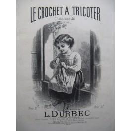 DURBEC L. Le Crochet à Tricoter Piano XIXe siècle