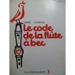 Le Code de la Flûte à bec 1er Cahier