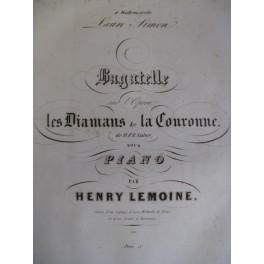 LEMOINE Henry Bagatelle sur les Diamans de la Couronne piano 1842