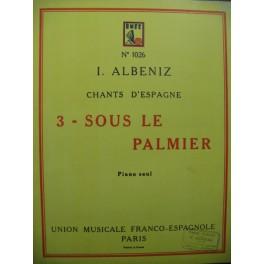 ALBENIZ Isaac Sous le Palmier Piano 1921
