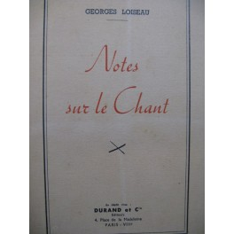 LOISEAU Georges Notes sur le Chant 1947