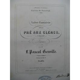 GERVILLE Léon Pascal Le Pré aux Clercs Piano XIXe siècle