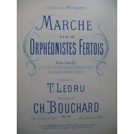 BOUCHARD Ch. Marche des Orphéonistes Fertois Chant Piano